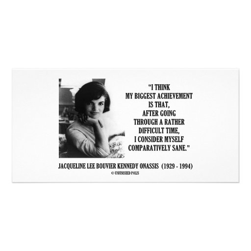 Jacqueline Kennedy Comparatively Sane Quote Photo Card Template
