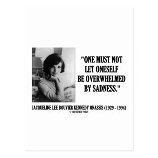 Jacqueline Kennedy Not Be Overwhelmed By Sadness Postcards
