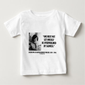 Jacqueline Kennedy Not Be Overwhelmed By Sadness Tshirt