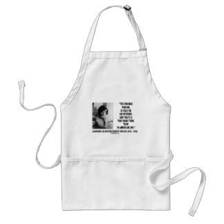 Jacqueline Kennedy Trouble With Me Outsider Quote Standard Apron