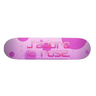 J'Adore Le Rose I Love Pink in French Skate Boards
