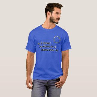 Jag är ledsen! Jag röstede for at stanna kvar i EU T-Shirt