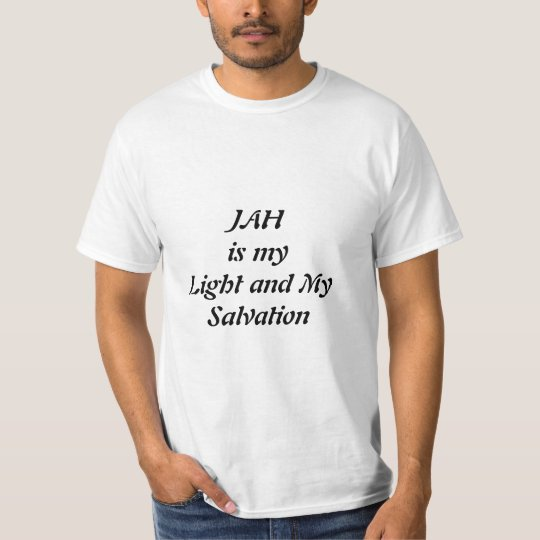 JAH is My Light and My Salvation T-Shirt