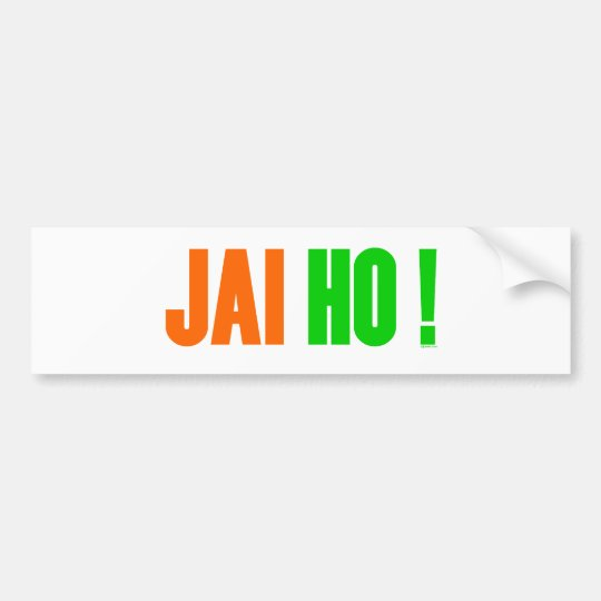 JAI HO ! Bumper Sticker
