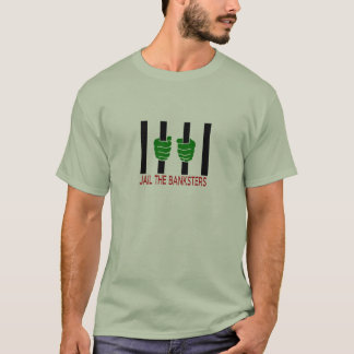 Jail the Banksters T-Shirt