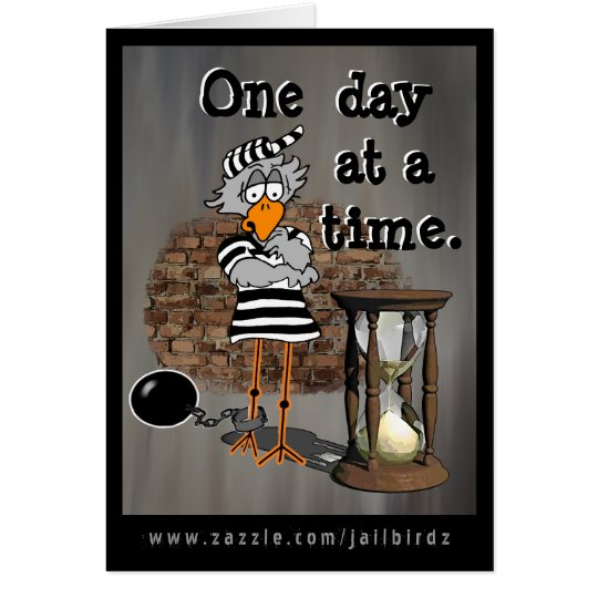 Jailbird: One day at a time. Card