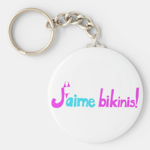 J'aime bikinis! key chains
