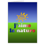 J'aime La Nature I Love Nature in French Greeting Card