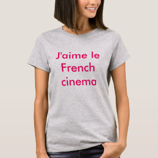 J'aime le French cinema T-Shirt