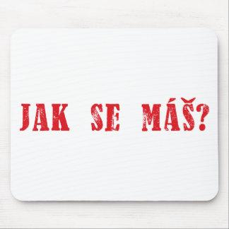Jak se máš?  Czech Greeting - Jak se mas? Mouse Mat