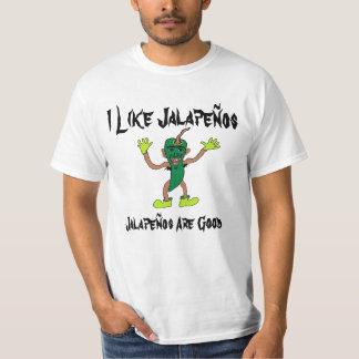 Jalapenos Are Good! T-Shirt