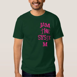 Jam the System T Shirts