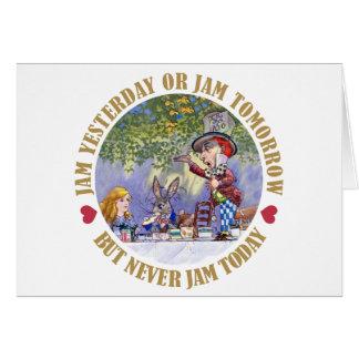 Jam Yesterday, Jam Tomorrow, But Never Jam Today Greeting Card
