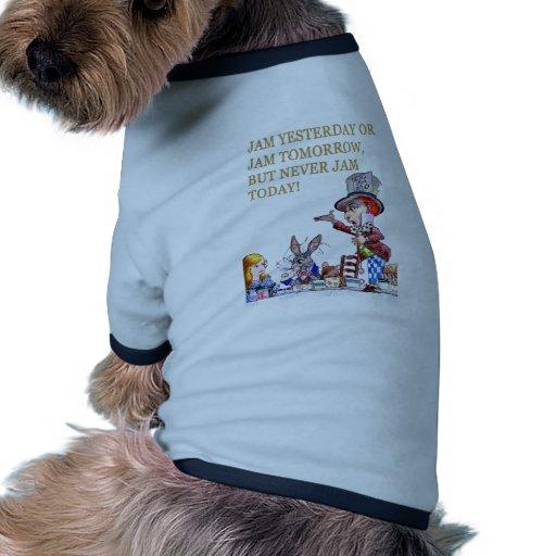 Jam Yesterday or Jam Tomorrow but Never Jam Today! Ringer Dog Shirt