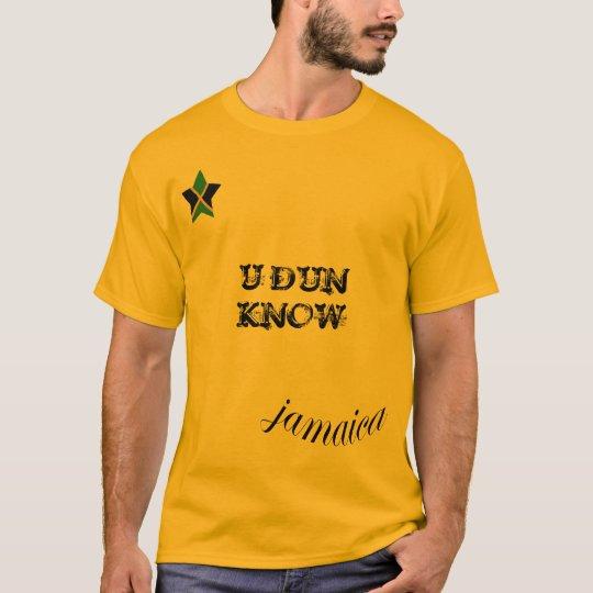 """Jamaica """"U DUN KNOW"""" Gold T Shirt"""