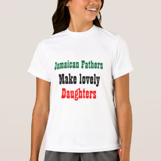 Jamaican fathers make lovely daughters tees