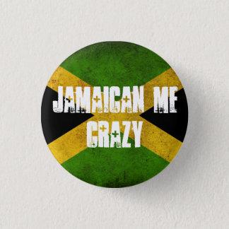 Jamaican me crazy 3 cm round badge