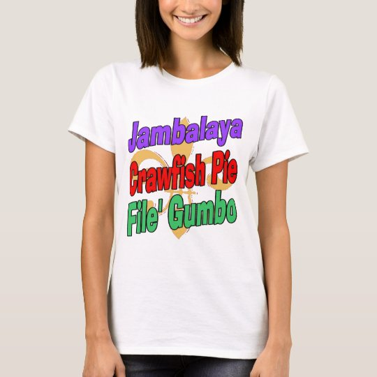 Jambalaya Crawfish Pie T-Shirt