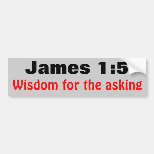 James 1:5 Wisdom For the Asking Bumper Stickers