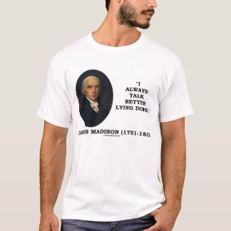 James Madison I Always Talk Better Lying Down T-Shirt