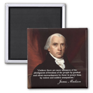 """James Madison Quote """"I believe there..."""" Square Magnet"""