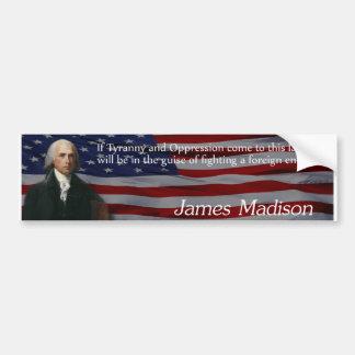 James Madison Tyranny Bumper Sticker