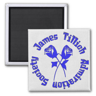 James Tillich Admiration Society Square Magnet