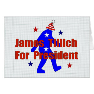 James Tillich For President Greeting Card