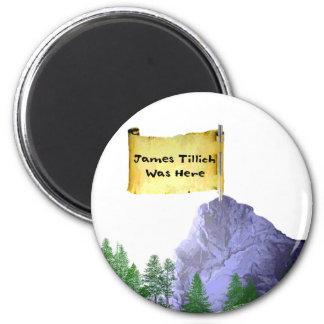 James Tillich Was Here 6 Cm Round Magnet