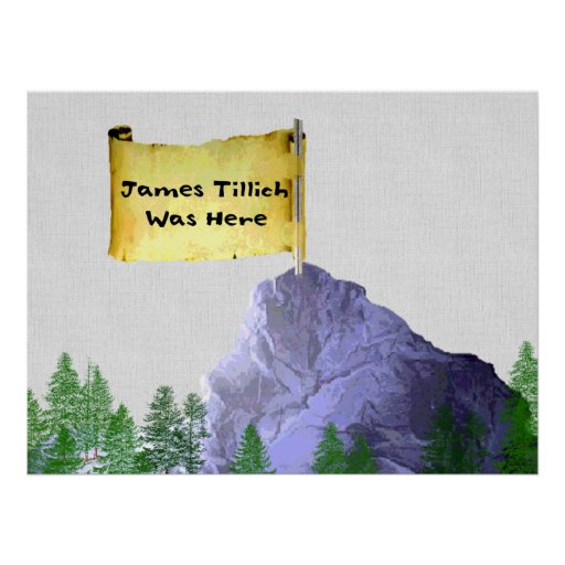 James Tillich Was Here Print