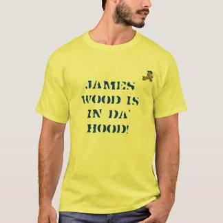 James Wood is in Da' Hood! T-Shirt