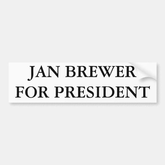 JAN BREWER FOR PRESIDENT BUMPER STICKER