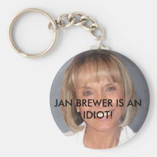 Jan Brewer is an idiot Keychains