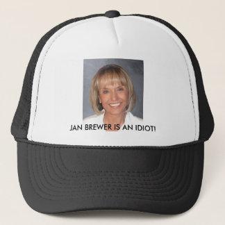 Jan Brewer is an idiot Trucker Hat