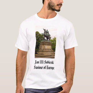 Jan III Sobieski, Jan III SobieskiSaviour of Eu... T-Shirt