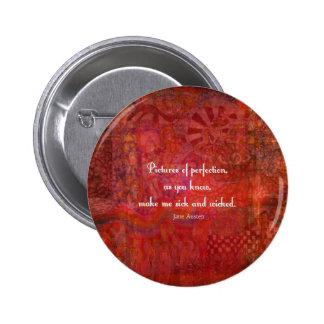 Jane Austen cute, literary quote 6 Cm Round Badge