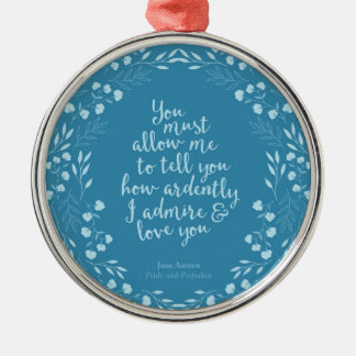 Jane Austen Pride and Prejudice Floral Love Quote Silver-Colored Round Decoration