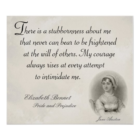 Jane Austen Pride and Prejudice Stubborness Quote Poster