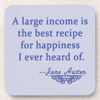 Jane Austen Quote A Large Income Beverage Coasters