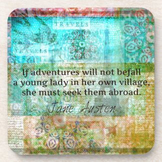 Jane Austen quote about adventure and travel Drink Coaster