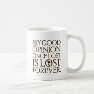Jane Austen Quote Good Opinion Coffee Mug