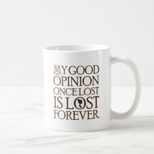 Jane Austen Quote Good Opinion Coffee Mug