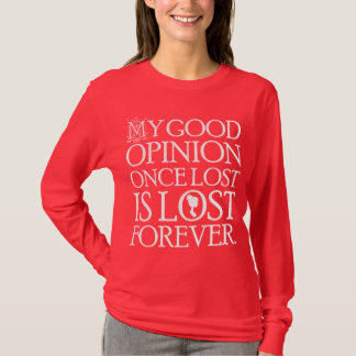 Jane Austen Quote Good Opinion T-Shirt
