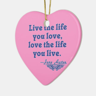 Jane Austen Quote Live the Life You Love Christmas Ornament
