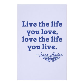Jane Austen Quote Live the Life You Love Stationery Paper