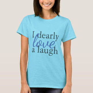 Jane Austen Quote T-Shirts | Love Laughter in Blue