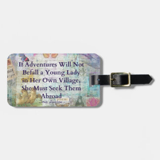 Jane Austen travel adventure quote Luggage Tag
