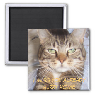Jane says..HURRY HOME I MISS YOU A... - Customized Square Magnet