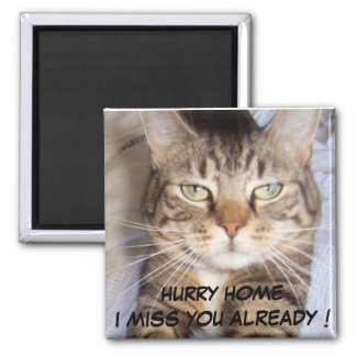 Jane says..HURRY HOME I MISS YOU ALREADY Square Magnet