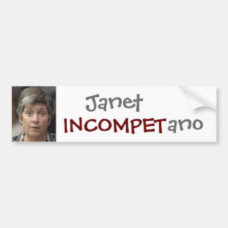 Janet Incompetano Bumper Sticker